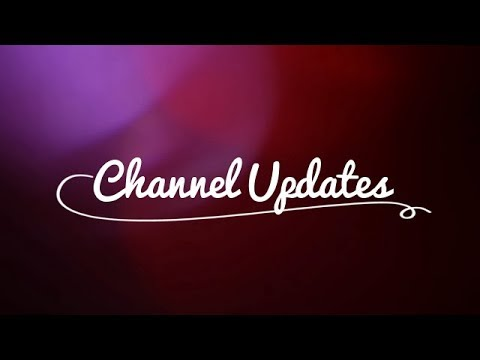 YouTube Channel Updates